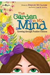The Garden in My Mind: Growing through Positive Choices Kindle Edition