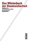 Das Wörterbuch der Staatssicherheit: Definitionen zur »politisch-operativen Arbeit« (Wissenschaftliche Reihe des Bundesbeauftragten für die Stasiunterlagen)