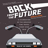 Back from the Future: A Celebration of the Greatest Time Travel Story Ever Told