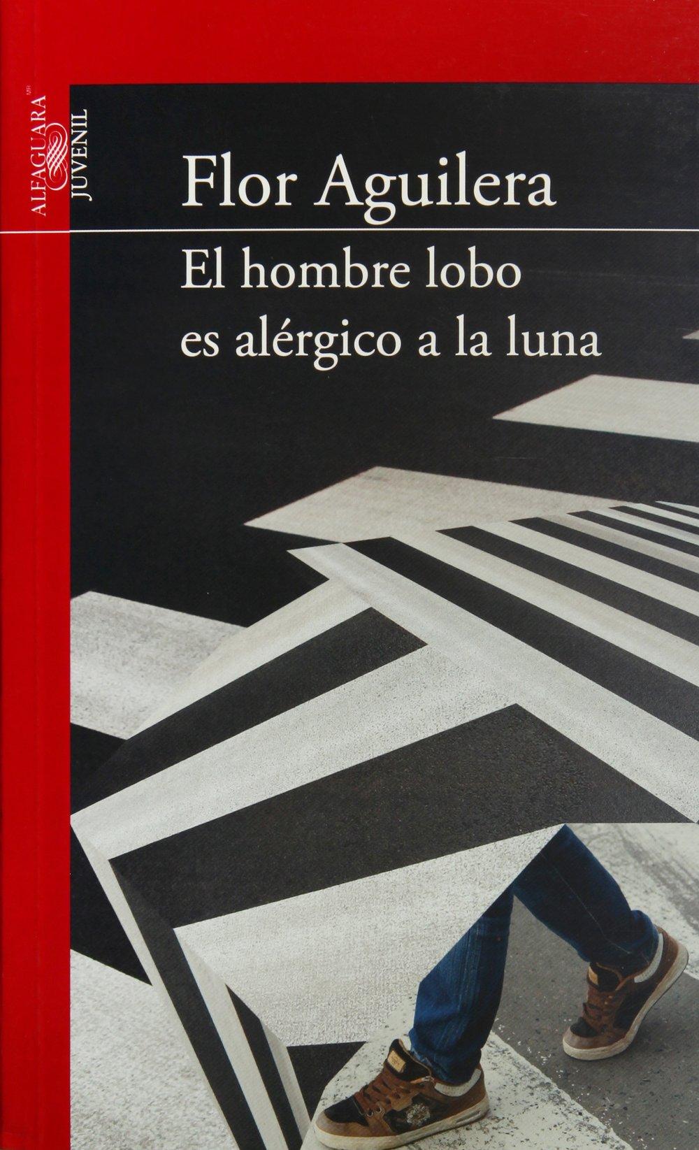 El Hombre Lobo Es Alergico A La Luna: Amazon.es: Flor ...