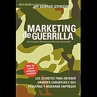 Marketing de Guerrilla: Los Secretos para Obtener Grandes Ganancias e Sus Pequeñas y Medianas Empresas (Guerilla…