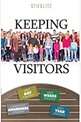 Keeping Visitors: A Systematic Approach to Assimilate Visitors Into Your Church Paperback