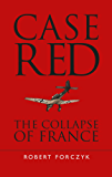 Case Red: The Collapse of France