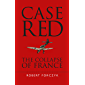 Case Red: The Collapse of France (English Edition)