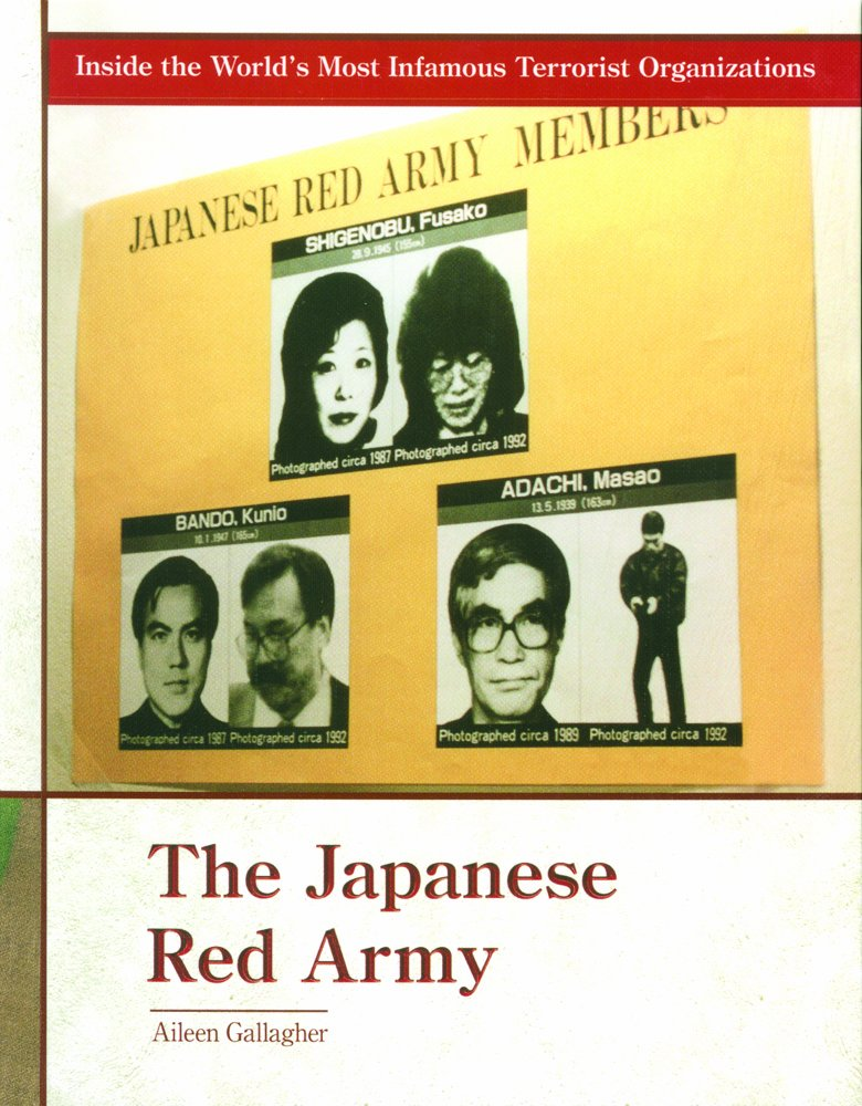 Download The Japanese Red Army (Inside the World's Most Infamous Terrorist Organizations) pdf