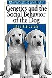 Genetics & the Social Behavior of the Dog – The Classic Study