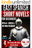 The Canterville Ghost: Easy Spanish Short Novels for Beginners With 60+ Exercises & 200-Word Vocabulary (Learn Spanish) (ESLC Reading Workbooks Series nº 10) (Spanish Edition)