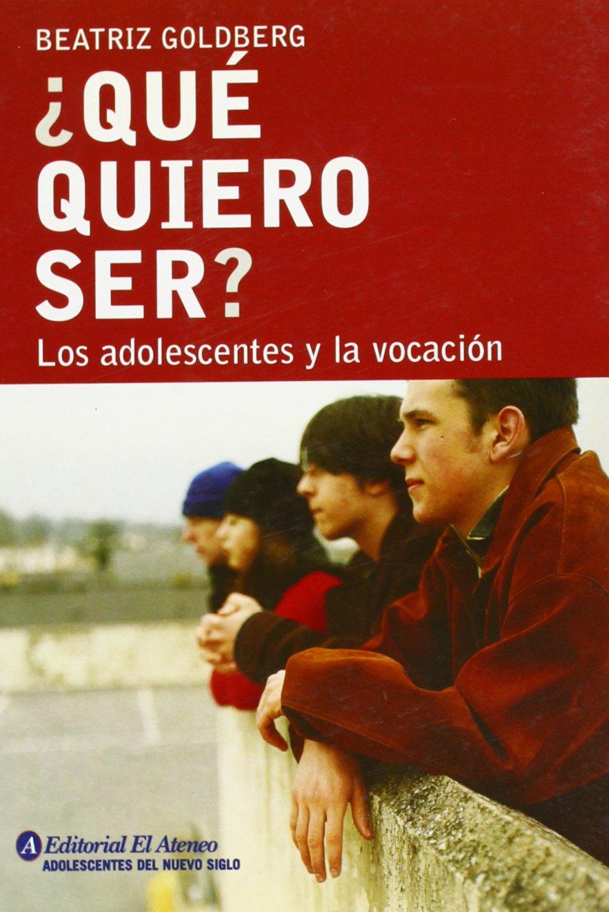 Download Que Quiero Ser?/ What I Want To Be?: Los adolescentes y la vocacion (Spanish Edition) pdf