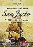 Las aventuras del navío San Justo. España entre dos siglos.