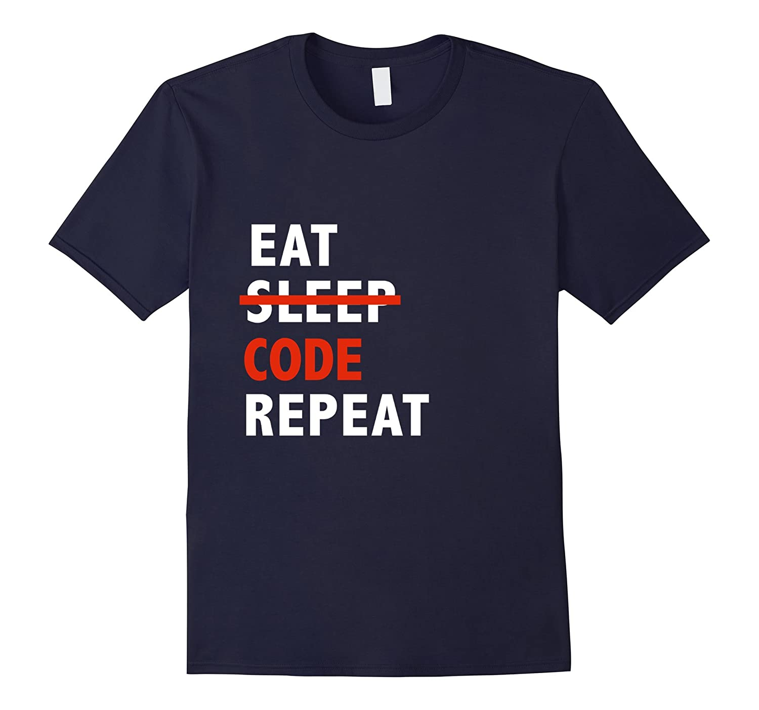 Eat No Sleep Code Repeat Computer Science Nerd Geek T-shirt-TD