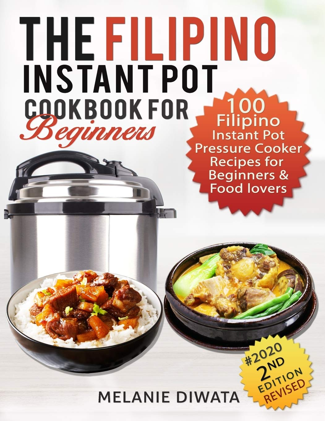 The Filipino Instant Pot Cookbook For Beginners 100 Tasty Filipino Instant Pot Electric Pressure Cooker Recipes For Beginners And Food Lovers Diwata Melanie 9781658865906 Amazon Com Books