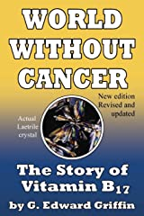 World Without Cancer; The Story of Vitamin B17 Paperback