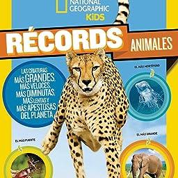 Récords animales (NG KIDS): Amazon.es: GEOGRAPHIC, NATIONAL, ESCUDERO MILLÁN, MARIA DEL CARMEN: Libros