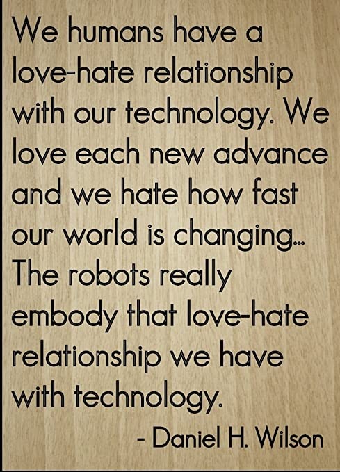 Amazoncom We Humans Have A Love Hate Relationship Quote By