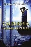 Calpurnia. L'ombra di Cesare