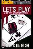 LET'S PLAY (Clean Suspense) (Detective Jason Strong Book 10)