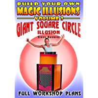 Build your own magic Illusions - Giant Square Circle Illusion: Full Workshop Plans