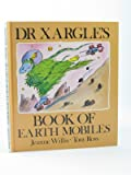 Dr Xargle's Book of Earth Mobiles (Dr Xargle)
