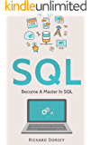 SQL: Become A Master In SQL (SQL Programming Language, Databases, Computer Programming, Structured Query Language, Scripting, JavaScript)