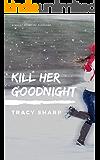 Kill Her Goodnight: A Short Novel of Suspense (English Edition)