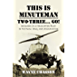 This is Minuteman: Two-Three... Go!: Memoirs of a Helicopter Pilot in Vietnam, Iraq, and Afghanistan (English Edition)