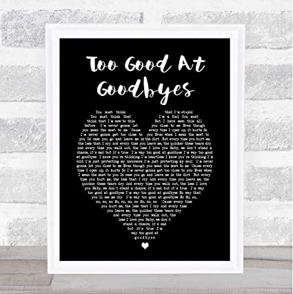com too good at goodbyes black heart song lyric quote