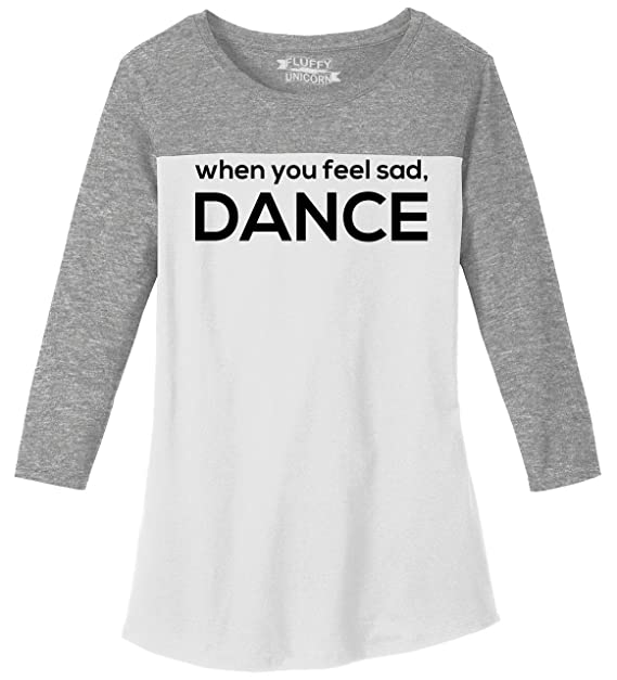 057f818a290 Comical Shirt Ladies Rally 3/4 Tee When You Feel Sad Dance Grey Frost/