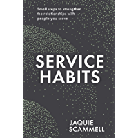 Service Habits: Small steps to strengthen the relationships with people you serve