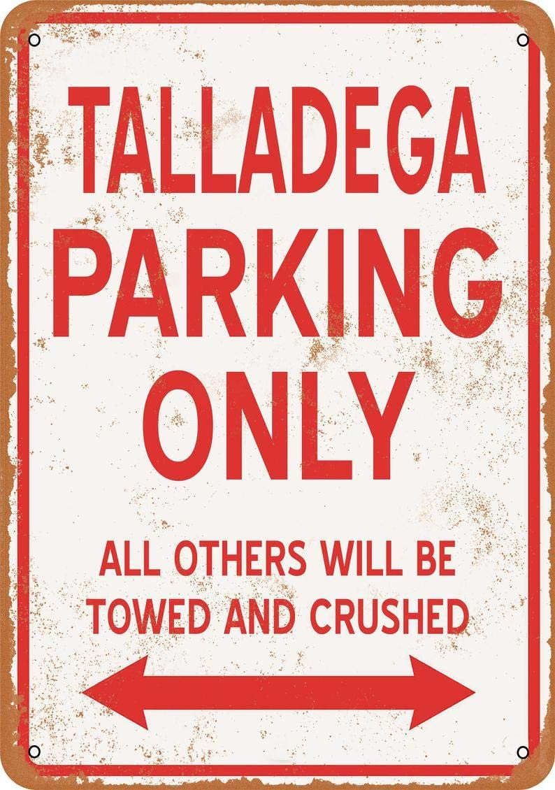 Talladega Parking ONLY Vintage Look Metal Sign for Home Coffee Wall Decor 8x12 Inch
