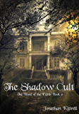 The Shadow Cult (The Blood of the Earth Book 2)