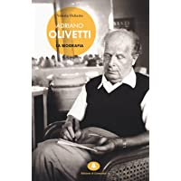 Adriano Olivetti. La biografia