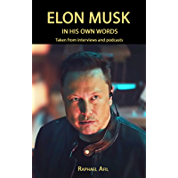 Elon Musk: In His Own Words (In Their Own Words)