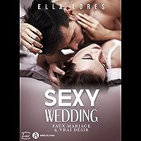 Sexy Wedding: Faux mariage & vrai désir