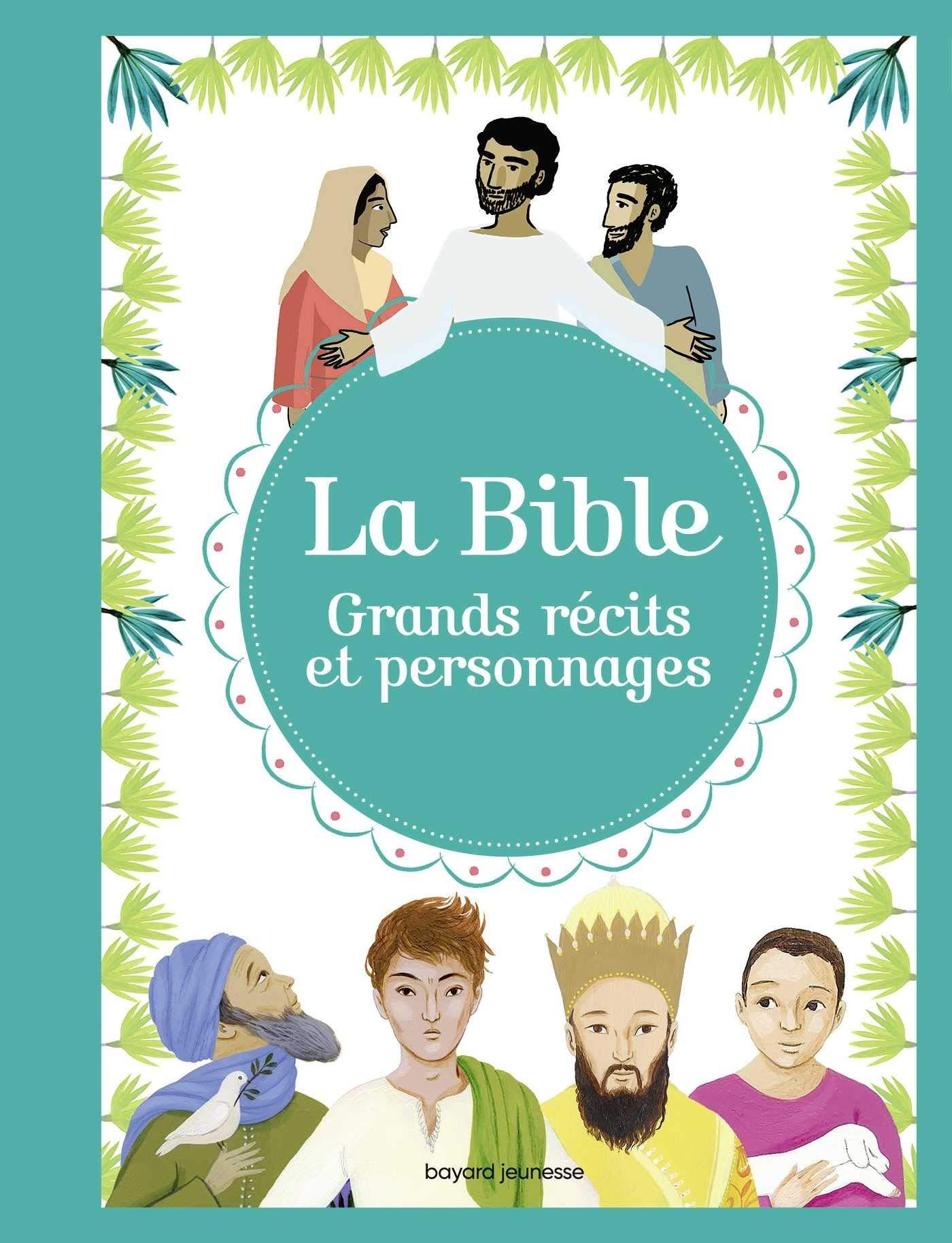 La Bible - Grands récits et personnages por Bénédicte Jeancourt-Galignani