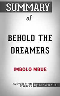 Behold the dreamers oprahs book club a novel kindle edition summary of behold the dreamers by imbolo mbue conversation starters fandeluxe Document
