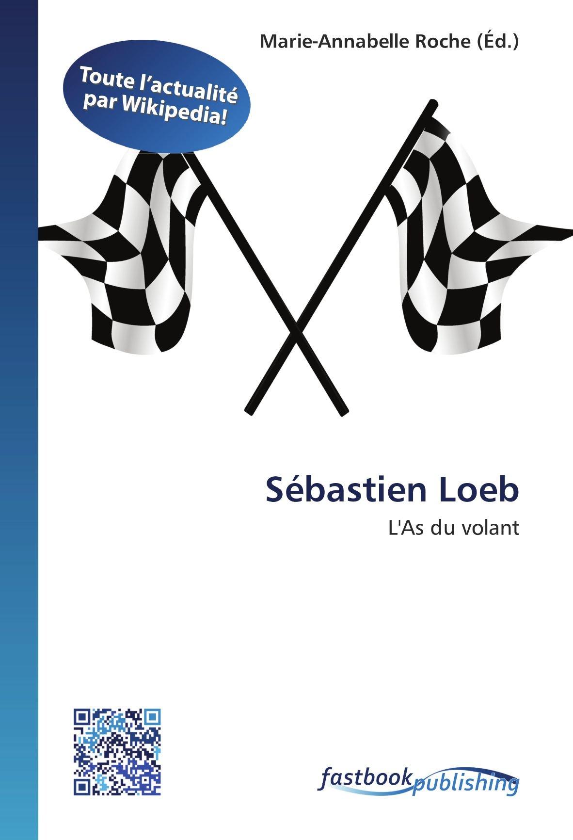 Sébastien Loeb: L'As du volant (French Edition) ebook