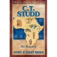 C.T. Studd: No Retreat (Christian Heroes: Then & Now)
