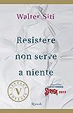 Resistere non serve a niente (VINTAGE)
