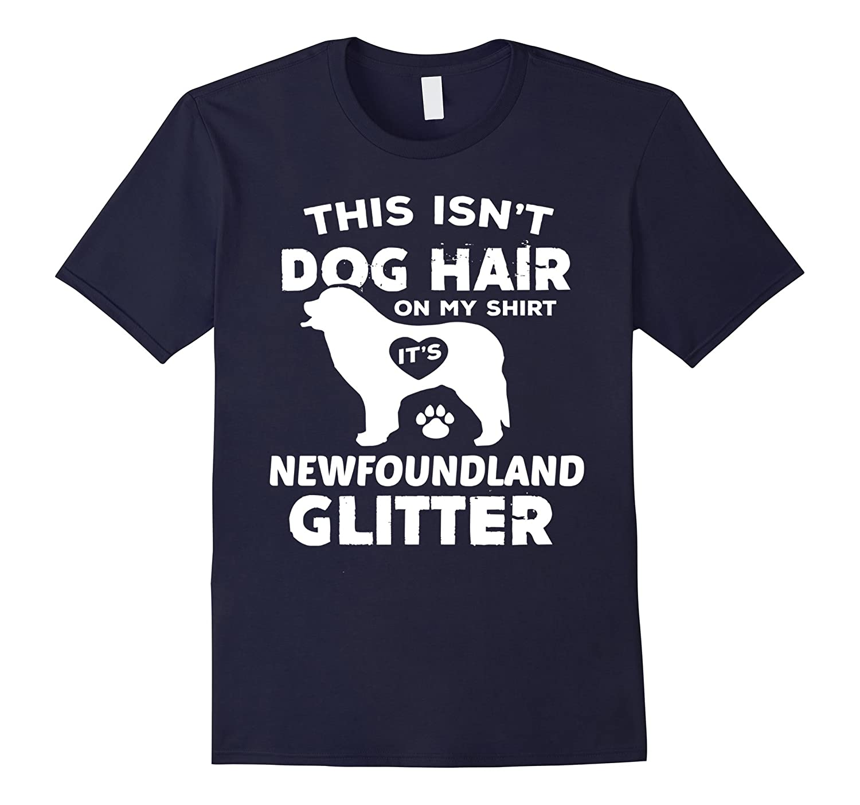 Newfoundland Shirt This isnt Dog Hair Dog Lover Gift TShirt-TD