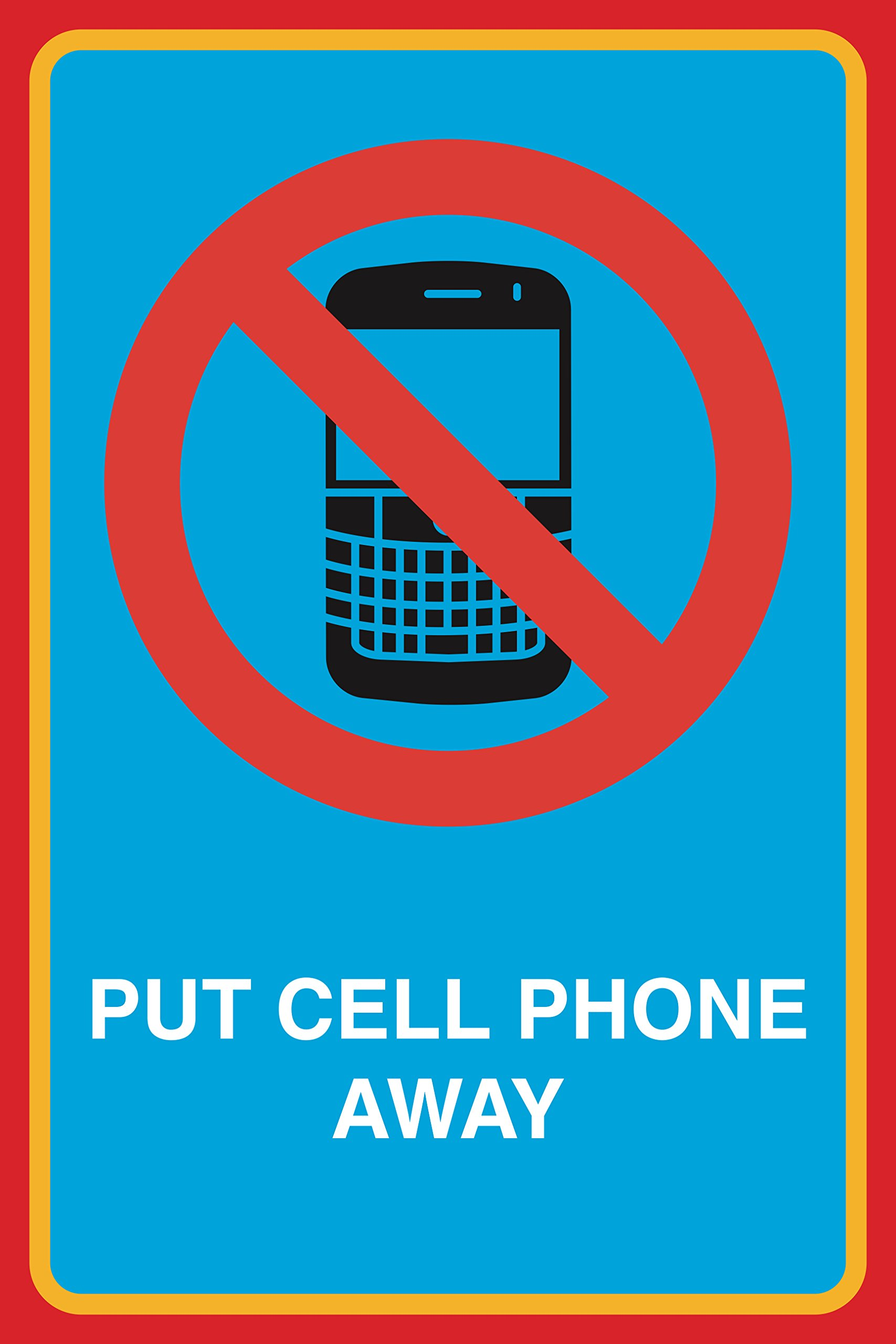 Put Cell Phone Away Print No Cell Phone Picture Notice Business Office School Work Sign Aluminum Metal