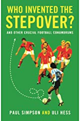Who Invented the Stepover?: and other crucial football conundrums Paperback