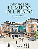 Un paseo por el Museo del Prado (Literatura Infantil (6-11 Años) - Mi Primer Libro)