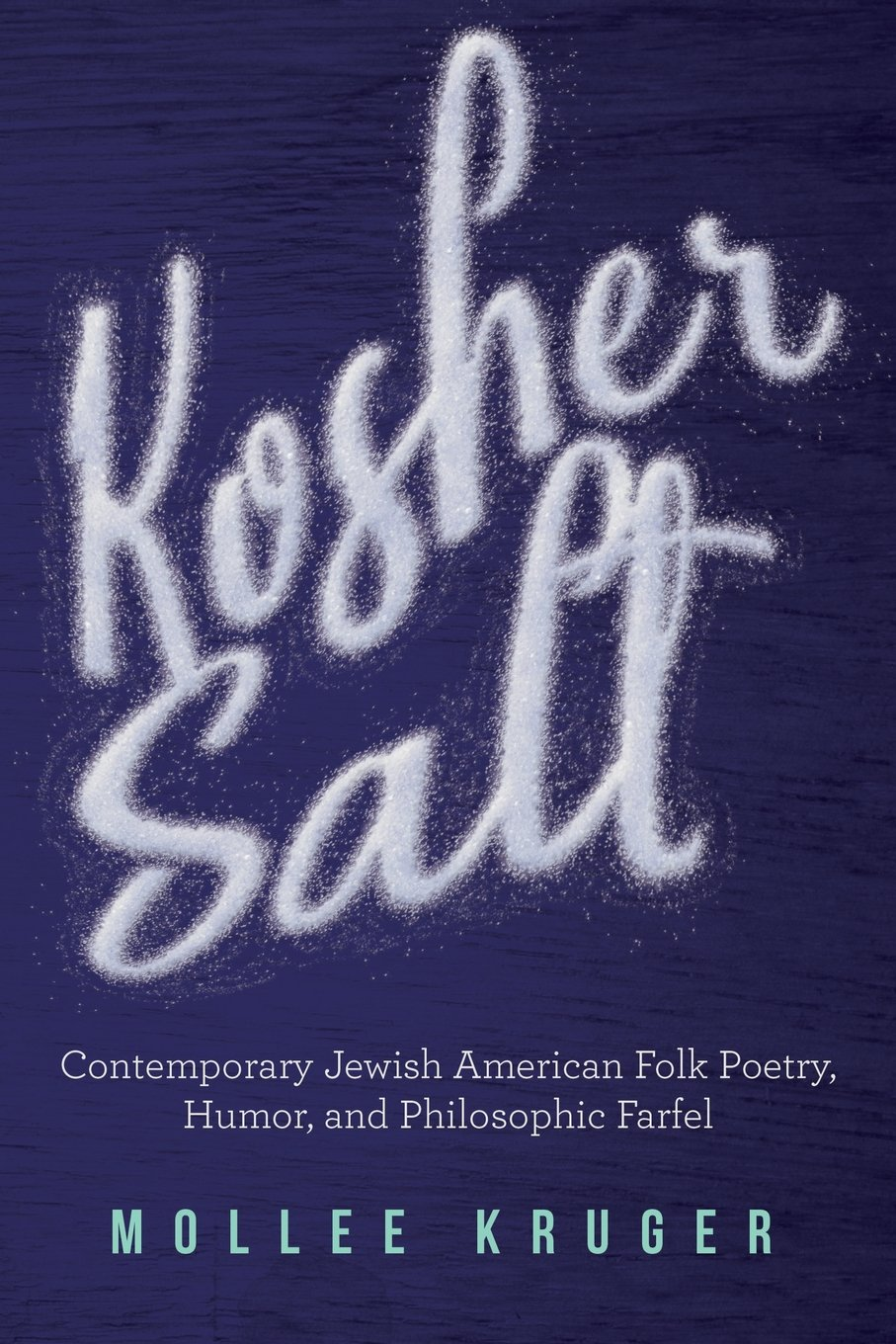 Kosher Salt: Contemporary Jewish American Folk Poetry, Humor, and Philosophic Farfel PDF