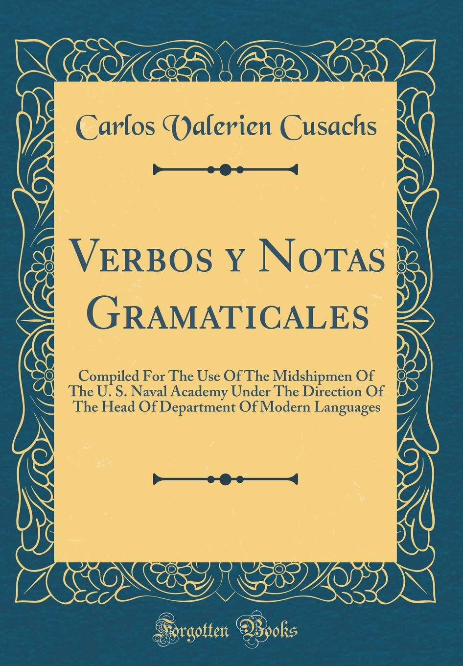 Verbos Y Notas Gramaticales Compiled For The Use Of The