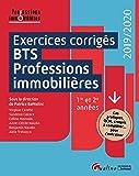 Exercices corrigés BTS Professions immobilières 1re et 2e années : Cas pratiques, QCM, croquis à compléter... pour s'entraîner