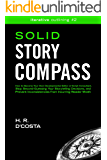 Solid Story Compass: How to Become Your Own Developmental Editor or Script Consultant, Stop Second-Guessing Your Storytelling Decisions, and Prevent Inconsistencies ... Reader Wrath (Iterative Outlining Book 2)