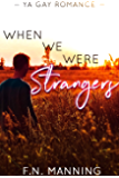 When We Were Strangers: YA Gay Romance (One More Thing Book 1)