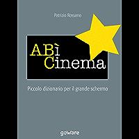 A BÌ Cinema. Piccolo dizionario per il grande schermo