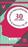 30 minipillole per far crescere la tua attività imprenditoriale (Collana Formazione)