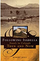 Following Isabella: Travels in Colorado Then and Now Paperback